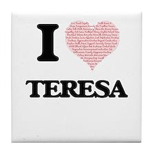 I love Teresa (heart made from words) Tile Coaster