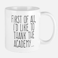 First of All, I'd Like to Thank the Academy... Mug