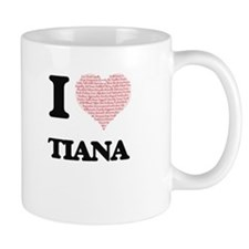I love Tiana (heart made from words) design Mugs