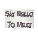 Say Hello To Meat Rectangle Magnet (100 pack)