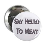 Say Hello To Meat Button