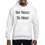 Say Hello To Meat Hooded Sweatshirt