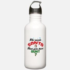 WHO NEEDS SANTA WHEN YOU HAVE AUNT Sports Water Bo