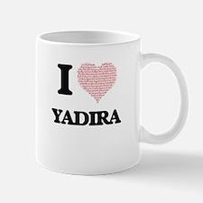I love Yadira (heart made from words) design Mugs