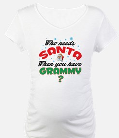 WHO NEEDS SANTA WHEN YOU HAVE GRAMMY Shirt