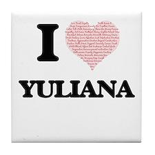 I love Yuliana (heart made from words Tile Coaster