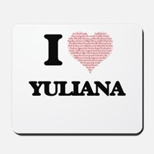 I love Yuliana (heart made from words) d Mousepad
