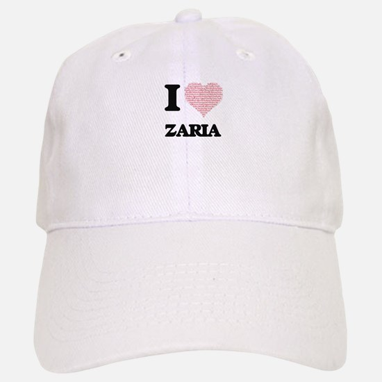 I love Zaria (heart made from words) design Baseball Baseball Cap