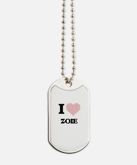 I love Zoie (heart made from words) desig Dog Tags