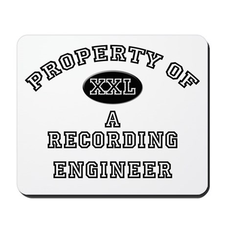 Property of a Recording Engineer Mousepad