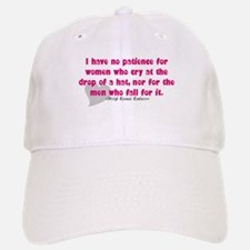 No patience for cryers quote Baseball Baseball Cap