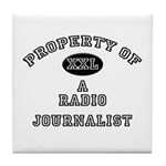 Property of a Radio Journalist Tile Coaster