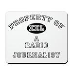 Property of a Radio Journalist Mousepad
