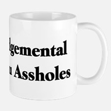 Judgemental Assholes Mug