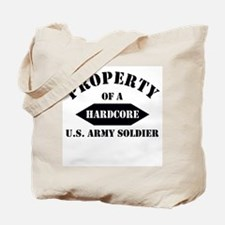 Property of a HARDCORE US Army soldier Tote Bag