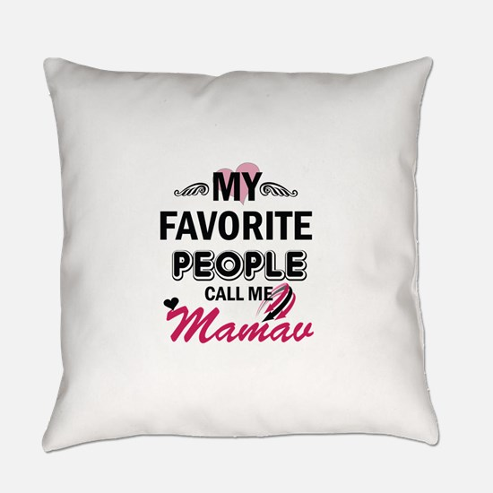 My Favorite People Call Me Mamaw Everyday Pillow