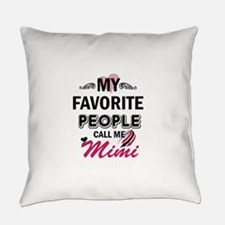 My Favorite People Call Me Mimi Everyday Pillow