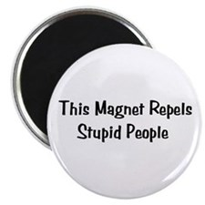 Stupid People Repellent Magnet