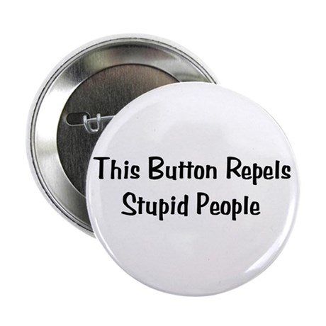 """Stupid People Repellent 2.25"""" Button (10 pack)"""