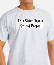 Stupid People Repellent Ash Grey T-Shirt
