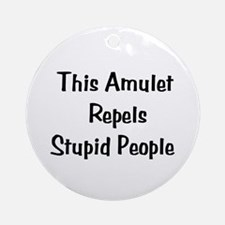 Stupid People Repellent Ornament (Round)