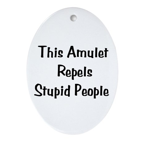 Stupid People Repellent Oval Ornament