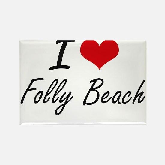 I love Folly Beach South Carolina artisti Magnets