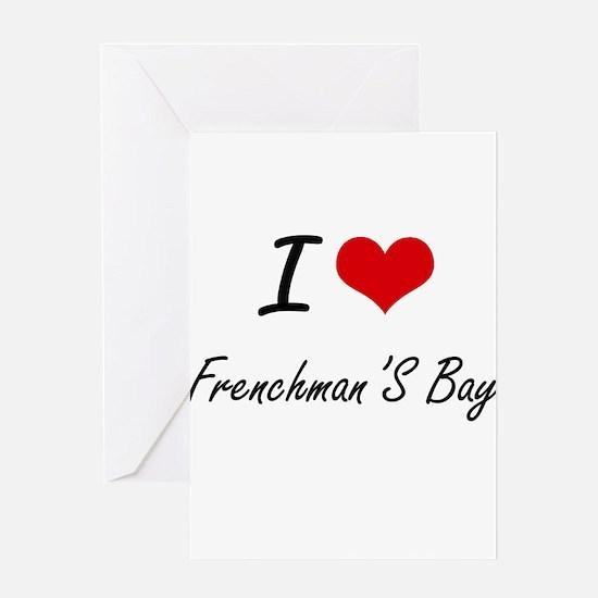 I love Frenchman'S Bay Virgin Islan Greeting Cards