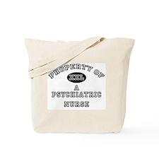 Property of a Psychiatric Nurse Tote Bag