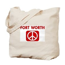 FORT WORTH for peace Tote Bag