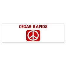 CEDAR RAPIDS for peace Bumper Bumper Sticker