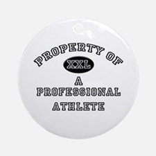 Property of a Professional Athlete Ornament (Round