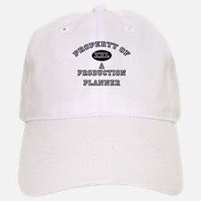 Property of a Production Planner Baseball Baseball Cap