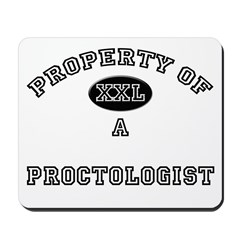 Property of a Proctologist Mousepad