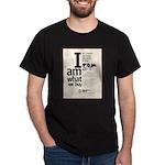 I am What We Buy Dark T-Shirt