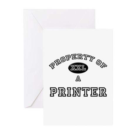 Property of a Printer Greeting Cards (Pk of 10)