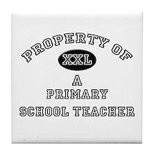 Property of a Primary School Teacher Tile Coaster