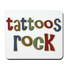 Tattoos Rock Tattoo Love Tattooed Mousepad