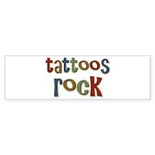 Tattoos Rock Tattoo Love Tattooed Bumper Bumper Sticker