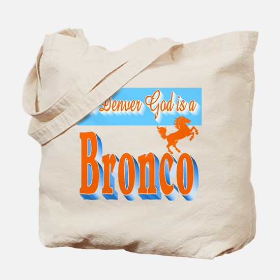 In Denver God is a Bronco Tote Bag