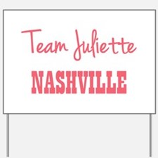 TEAM JULIETTE Yard Sign