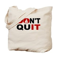 Dont Quit Sailing Tote Bag