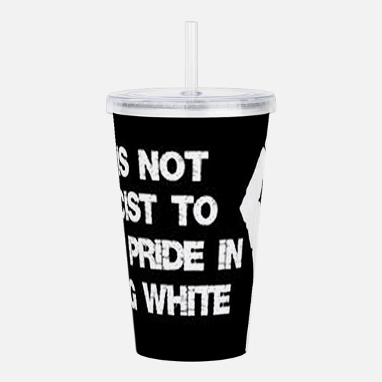 Not racist being white Acrylic Double-wall Tumbler