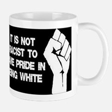 Not racist being white Mugs