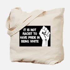 Not racist being white Tote Bag
