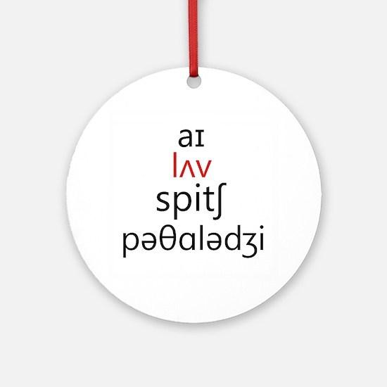 I Love Speech Pathology Phonetics 2 Round Ornament