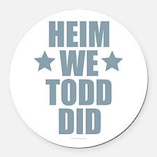 Heim We Todd Did Round Car Magnet