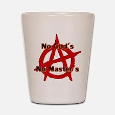 ANARCHY NO GODS NO MASTERS Shot Glass