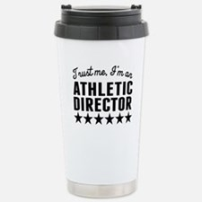 Trust Me Im An Athletic Director Travel Mug