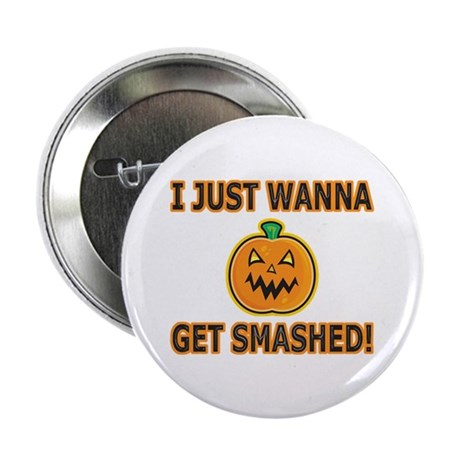 """Funny Halloween Get Smashed 2.25"""" Button (100 pack"""